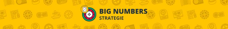 Big Number Strategie