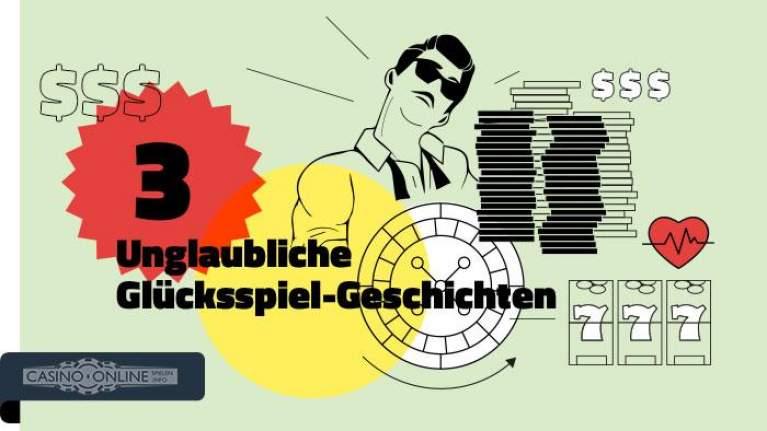 3 unglaubliche Glücksspiel-Geschichten